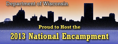 Wisconsin - Proud to Host the 2013 National Encampment